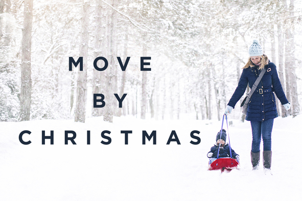 Move by Christmas
